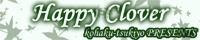Happy Clover毎週日曜日・22:00〜